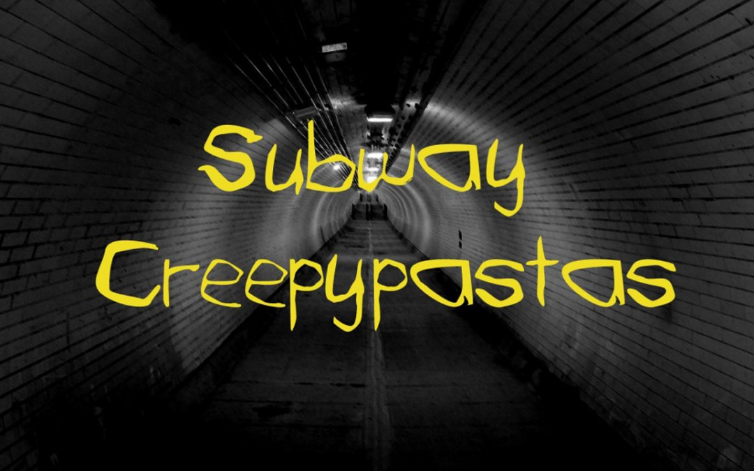 Subway Creepypastas