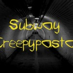 5 Scariest Subway Creepypastas